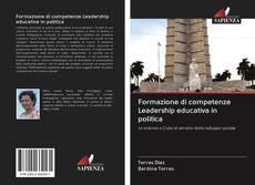 Copertina di Formazione di competenze Leadership educativa in politica