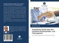 Bookcover of Analytische Studie über das iranische Partnerschafts- und Teilungsrecht