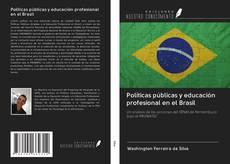 Borítókép a  Políticas públicas y educación profesional en el Brasil - hoz