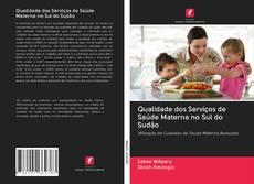 Portada del libro de Qualidade dos Serviços de Saúde Materna no Sul do Sudão