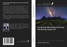 Bookcover of Las Nuevas Maravillas Humanas del Mundo Sarahu 07