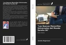 """Portada del libro de """"Las Nuevas Maravillas Universales del Mundo Sarahu 06"""""""