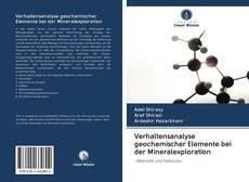 Bookcover of Verhaltensanalyse geochemischer Elemente bei der Mineralexploration