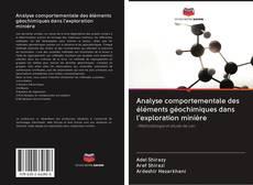 Couverture de Analyse comportementale des éléments géochimiques dans l'exploration minière