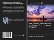 Bookcover of La eficacia del microcrédito en la mitigación de la pobreza en Bangladesh