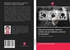 Bookcover of Educomunicação, teoria e prática do jornalismo cultural no Equador