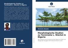 Buchcover von Morphologische Studien zu Terminalia L. Wächst in Nigeria
