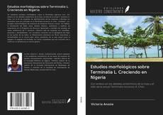Bookcover of Estudios morfológicos sobre Terminalia L. Creciendo en Nigeria