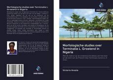 Bookcover of Morfologische studies over Terminalia L. Groeiend in Nigeria