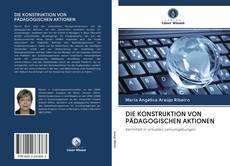 Copertina di DIE KONSTRUKTION VON PÄDAGOGISCHEN AKTIONEN