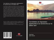 Bookcover of Corrélation et régression appliquées à la recherche sur le béton vert