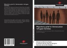 Bookcover of Migratory grief in Venezuelan refugee families