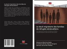 Bookcover of Le deuil migratoire des familles de réfugiés vénézuéliens