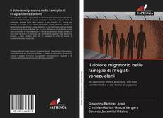 Bookcover of Il dolore migratorio nelle famiglie di rifugiati venezuelani