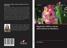 Bookcover of Regolatori della crescita delle piante su Gladiolus