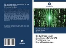 Borítókép a  Die Synthese neuer Algorithmen für die CAD-Profilierung von Schneidwerkzeugen - hoz