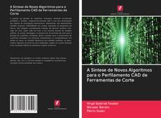 Borítókép a  A Síntese de Novos Algoritmos para o Perfilamento CAD de Ferramentas de Corte - hoz