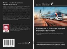 Borítókép a  Revisión de la literatura sobre el transporte ferroviario - hoz