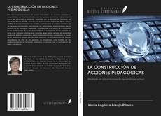 Bookcover of LA CONSTRUCCIÓN DE ACCIONES PEDAGÓGICAS
