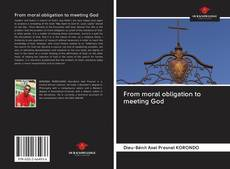 Bookcover of From moral obligation to meeting God