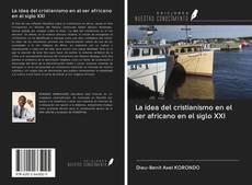 Portada del libro de La idea del cristianismo en el ser africano en el siglo XXI
