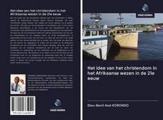 Bookcover of Het idee van het christendom in het Afrikaanse wezen in de 21e eeuw