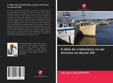 Portada del libro de A ideia de cristianismo no ser africano no século XXI