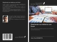 Diseñando sus tableros con Excel kitap kapağı