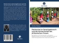 Patriarchat im Sprachgebrauch und die Vorherrschaft der afrikanischen Frauen kitap kapağı