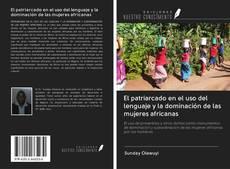 Capa do livro de El patriarcado en el uso del lenguaje y la dominación de las mujeres africanas