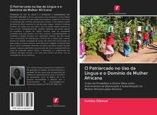 Capa do livro de O Patriarcado no Uso da Língua e o Domínio da Mulher Africana