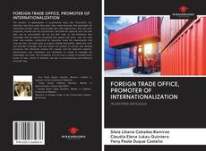 Обложка FOREIGN TRADE OFFICE, PROMOTER OF INTERNATIONALIZATION