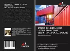 Bookcover of UFFICIO DEL COMMERCIO ESTERO, PROMOTORE DELL'INTERNAZIONALIZZAZIONE