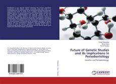 Future of Genetic Studies and Its Implications in Periodontology的封面