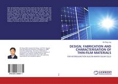 Bookcover of DESIGN, FABRICATION AND CHARACTERISATION OF THIN-FILM MATERIALS