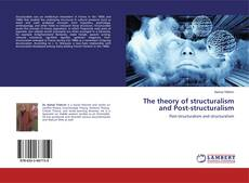 Bookcover of The theory of structuralism and Post-structuralism