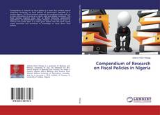 Bookcover of Compendium of Research on Fiscal Policies in Nigeria