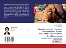 Bookcover of Evaluation of Semen Parameters of Brahman Cross, Holstein Cross & Local Bulls Using Near-Infrared Spectroscopy