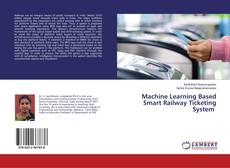 Bookcover of Machine Learning Based Smart Railway Ticketing System