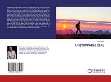 Bookcover of UNSTOPPABLE ZEAL