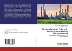 Bookcover of Biodgradation of Polycyclic Aromatic Azo Dyes by Microorganisms