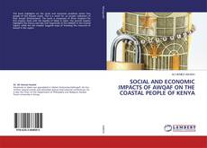Bookcover of SOCIAL AND ECONOMIC IMPACTS OF AWQAF ON THE COASTAL PEOPLE OF KENYA