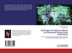 Bookcover of Technique to Reduce Attack on Password Using Cued Click Point