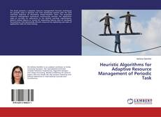 Bookcover of Heuristic Algorithms for Adaptive Resource Management of Periodic Task