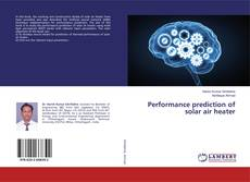Bookcover of Performance prediction of solar air heater