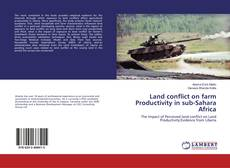 Bookcover of Land conflict on farm Productivity in sub-Sahara Africa