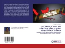 Bookcover of Lock down in India and migratory labor problem uncertainty of industry