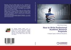 Borítókép a  How to Write Professional Academic Research Proposals - hoz