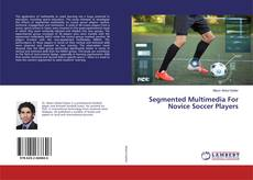 Обложка Segmented Multimedia For Novice Soccer Players