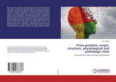 Capa do livro de Prion proteins, origin, structure, physiological and pathologic roles